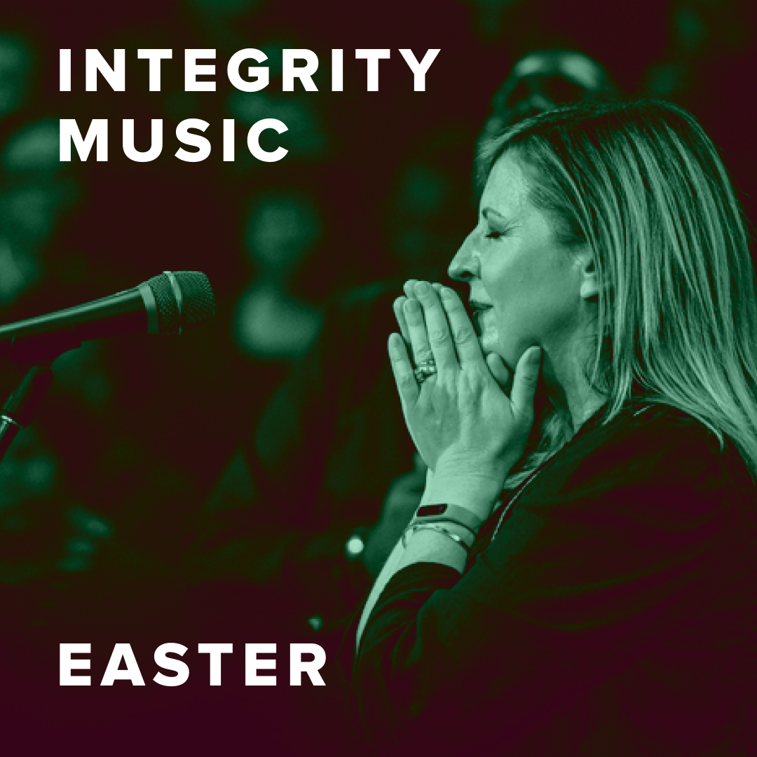 The Best Easter Worship Songs from Integrity Music
