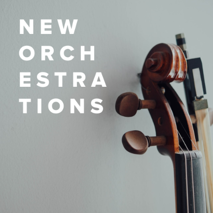 New Orchestrations Just Added