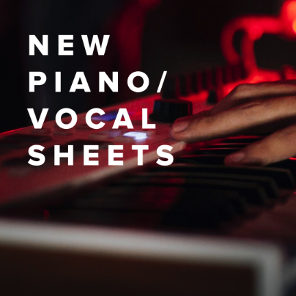 Sheet Music, Chords, & Multitracks for New Piano/Vocal Sheets Just Added