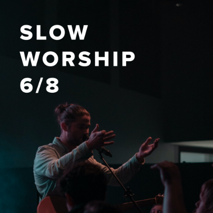 Slow Worship Songs in 6/8