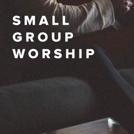 Small Group Worship Songs