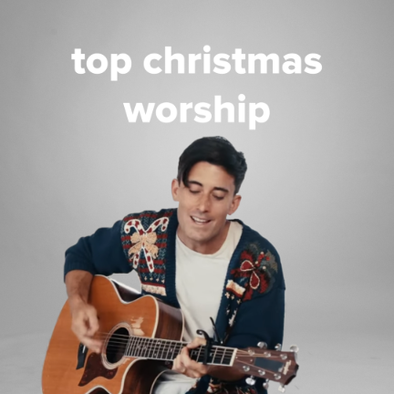 Top Christmas Worship Songs