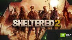 GeForce NOW vítá Sheltered 2, Shield TV je za akční cenu