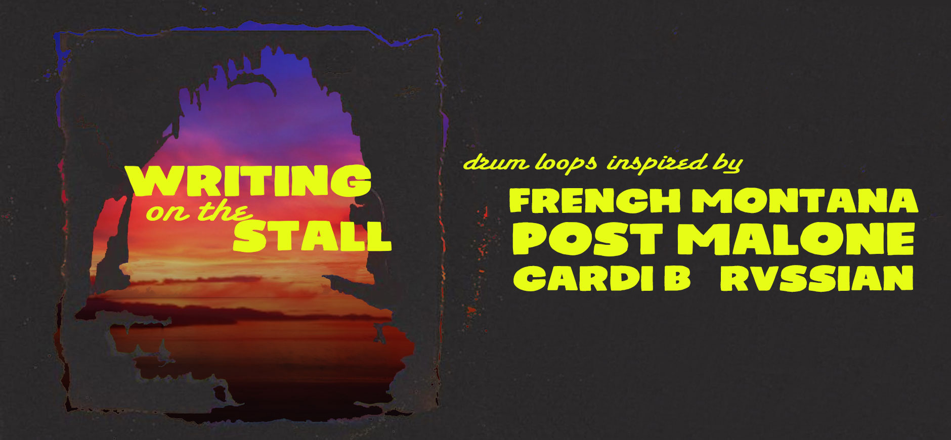 Writing on the Wall Drum Loops Kit Inspired by French Montana