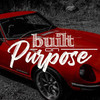 Built on Purpose