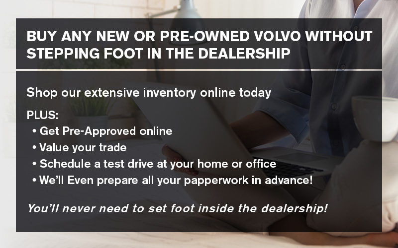 Buy Any New or Pre-Owned Volvo Without Stepping Foot in the Dealership