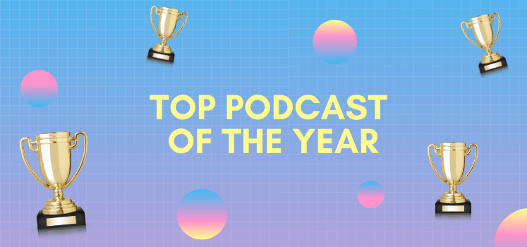 Top Podcast of the Year