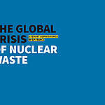 The global crisis of nuclear waste