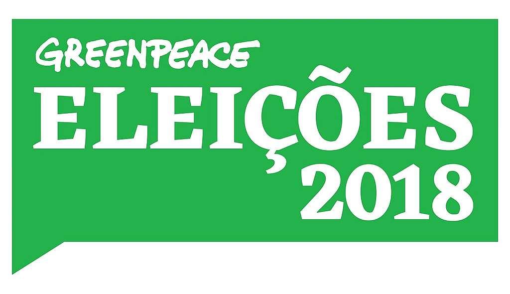 Greenpeace nas Eleições 2018