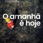 """Documentário inédito """"O Amanhã é Hoje"""" expõe impactos das mudanças climáticas na vida de brasileiros"""
