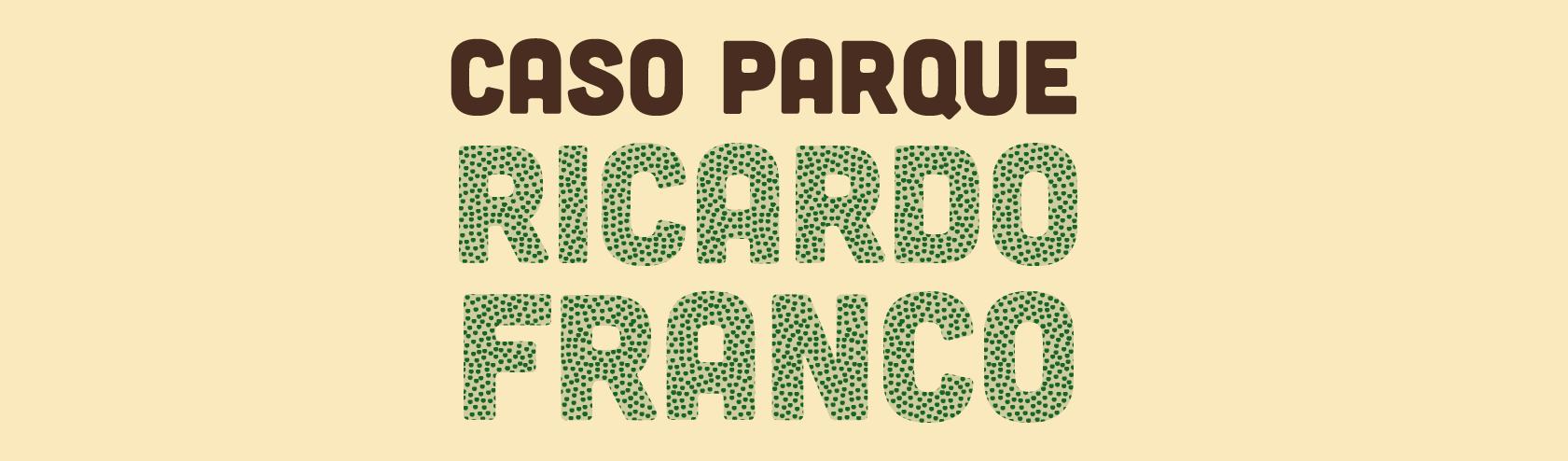 Caso Parque Ricardo Franco