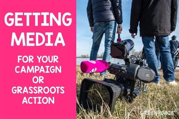 Getting media for your campaign or grassroots action