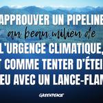 RÉACTION: Déclarer l'urgence climatique puis approuver un nouveau pipeline:  le comble de l'absurdité