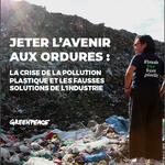 Le rapport de Greenpeace dénonce les fausses solutions des multinationales qui prétendent résoudre la crise de pollution plastique
