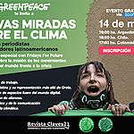 Greenpeace invita a periodistas de Latinoamérica a un conversatorio sobre la lucha de los jóvenes ante la emergencia climática