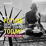 Gandhi's Vision Then, Our Aspiration Today
