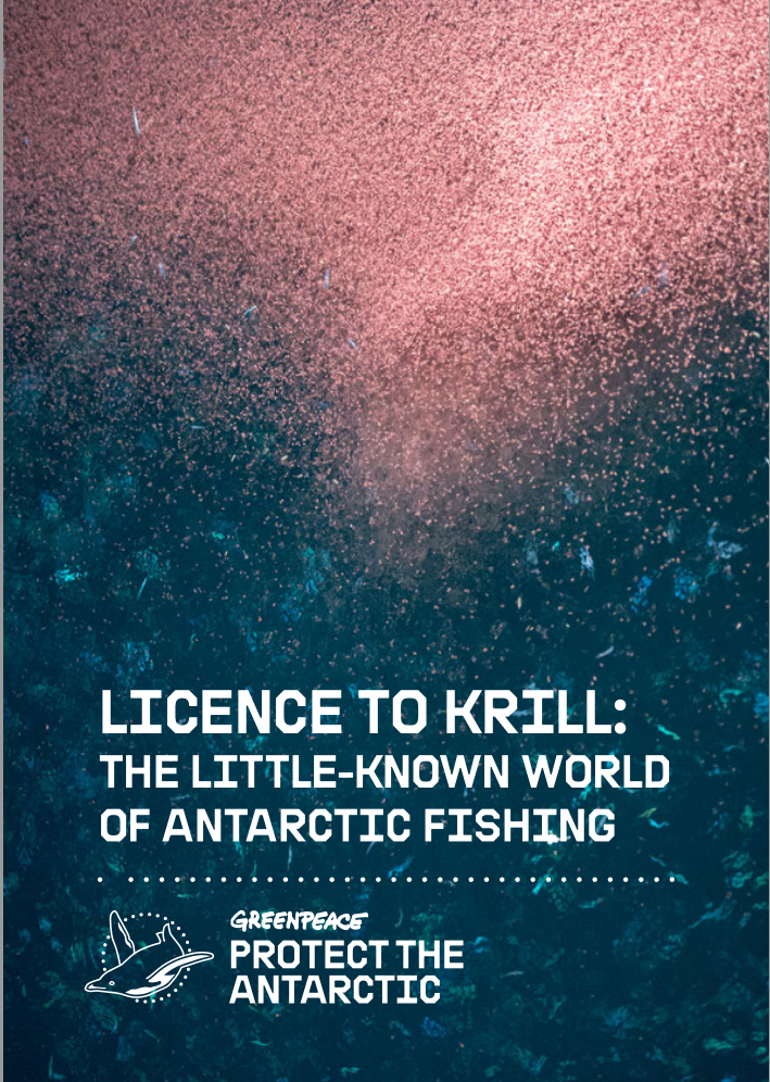 Greenpeace Antarctic Krill Report: License to Krill