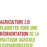 Plaidoyer pour une réorientation de la politique agricole Luxembourgeoise