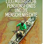 Votum Klima: Der luxemburgische Pensionsfonds und die Menschenrechte