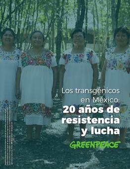 Transgénicos en México: 20 años de resistencia y lucha