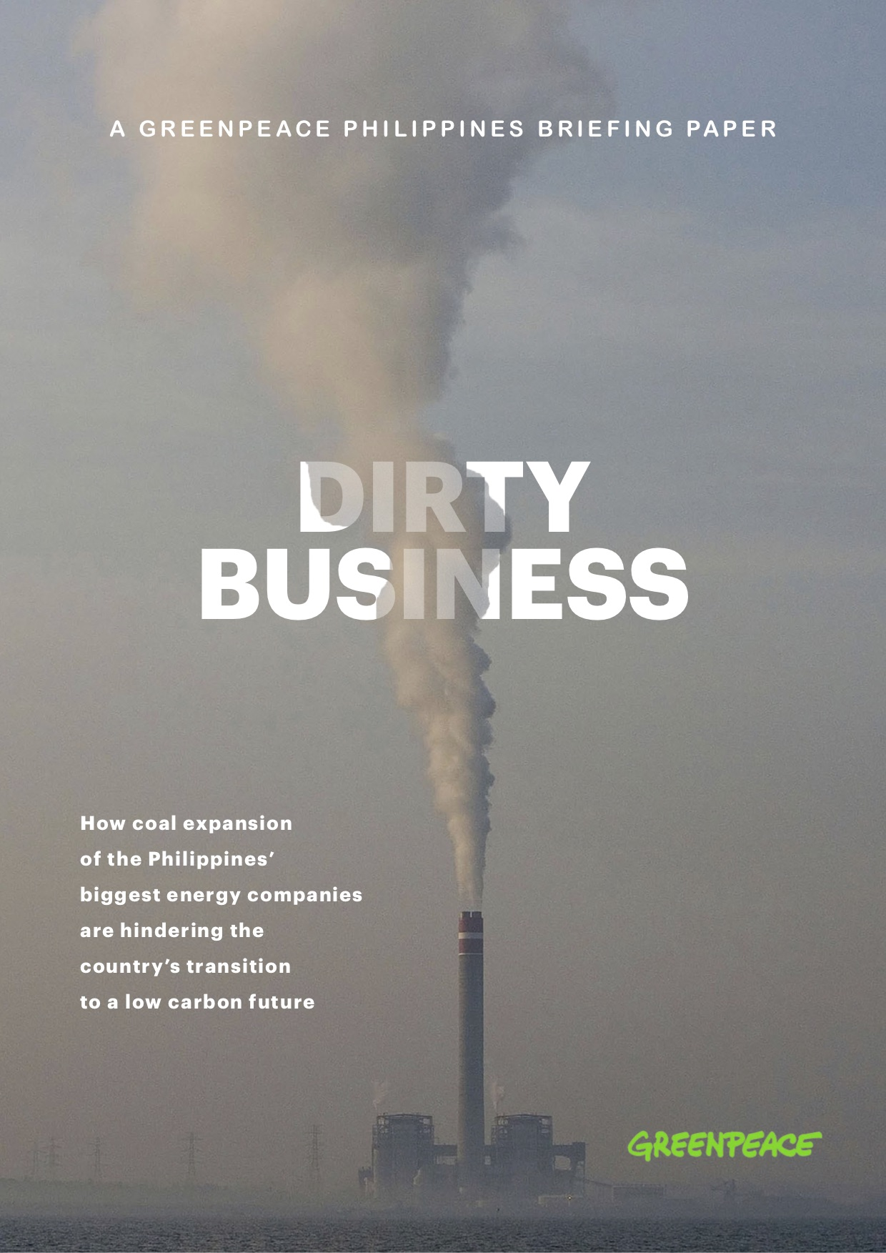 Dirty Business: How coal expansion of the Philippines' biggest energy companies are hindering the country's transition to a low carbon future