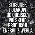 Stosunek Polaków do odejścia Polski od produkcji energii z węgla