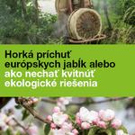 Horká príchuť európskych jabĺk alebo ako nechať kvitnúť ekologické riešenia