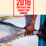 From Sea to Can: 2016 Southeast Asia Canned Tuna Ranking