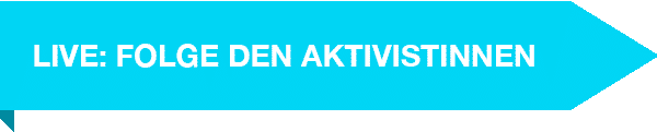 Folge den Aktivistinnen