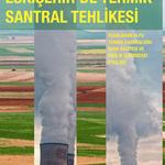 Eskişehir'de Termik Santral Tehlikesi – Rapor