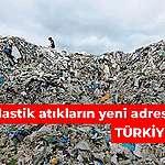 Plastik atıkların yeni adresi: Türkiye