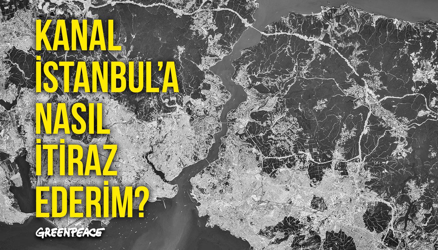 Kanal İstanbul'a Nasıl İtiraz Ederim?