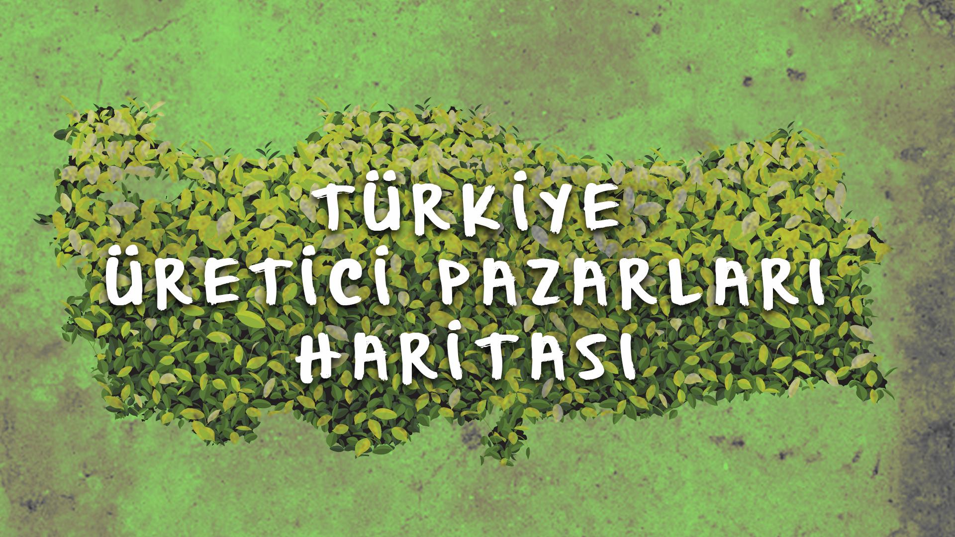 Türkiye Üretici Pazarları Haritası