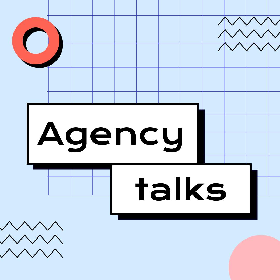 Agency Talks