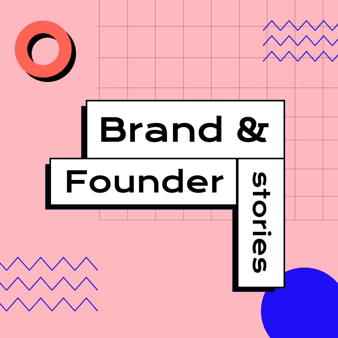Brand and Founder Stories