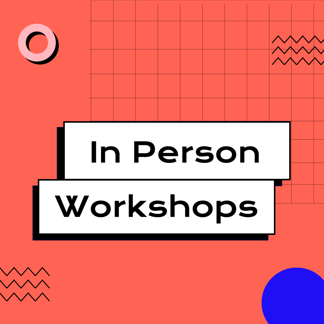 In Person Workshops