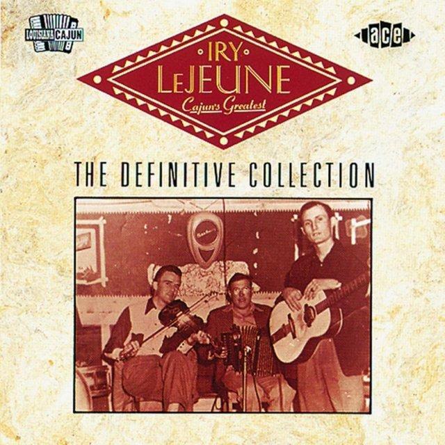 Cajun's Greatest; the Definitive Collection