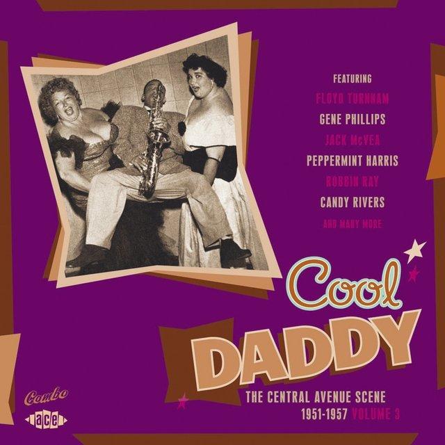 Cool Daddy: The Central Avenue Scene 1951-1957 Vol 3