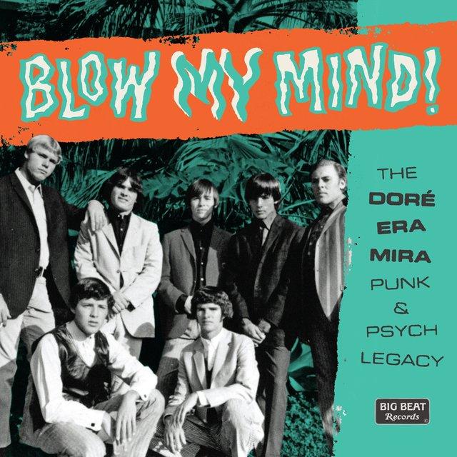 Blow My Mind! The Doré-Era-Mira Punk & Psych Legacy