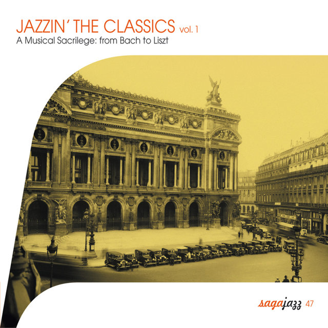 Couverture de Saga Jazz: Jazzin' The Classics, Vol. 1 (A Musical Sacrilege From Bach to Liszt)