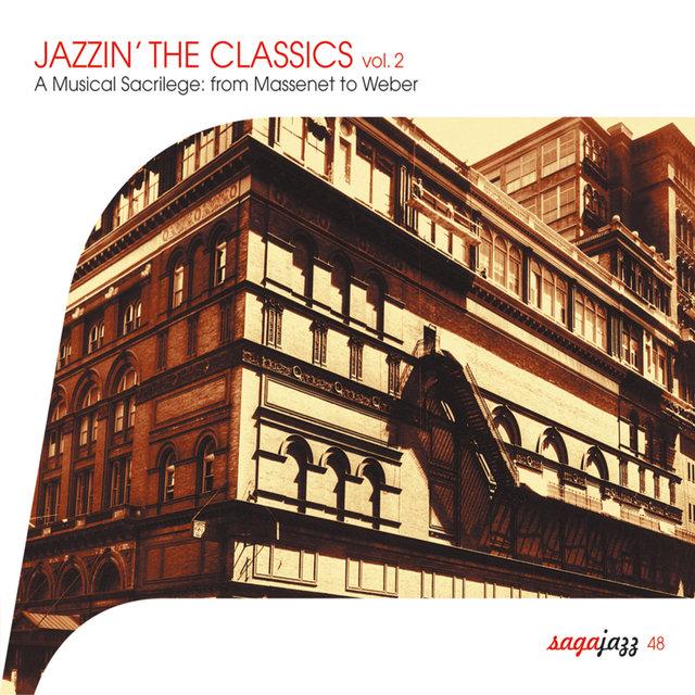 Couverture de Saga Jazz: Jazzin' The Classics, Vol. 2 (A Musical Sacrilege From Massenet to Weber)