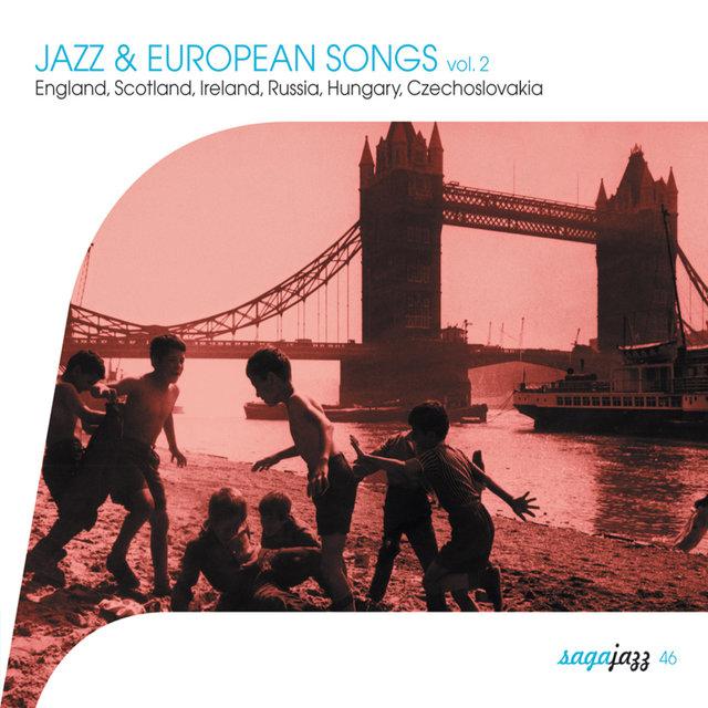 Couverture de Saga Jazz: Jazz & European Songs, Vol. 2 (England, Scotland, Ireland, Russia, Hungary, Czechoslovakia)