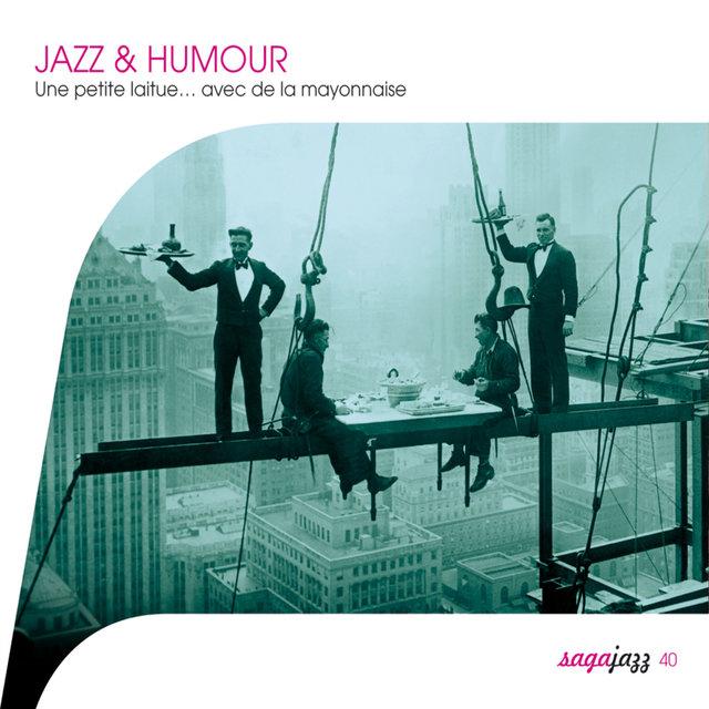 Saga Jazz: Jazz & Humour (Une petite laitue… avec de la mayonnaise)