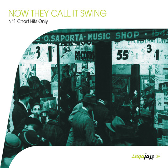 Couverture de Saga Jazz: Now They Call It Swing ! (No. 1 Chart Hits Only)