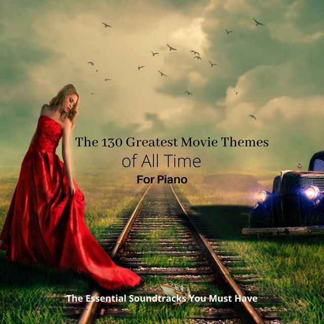 The 130 Greatest Movie Themes of All Time for Piano