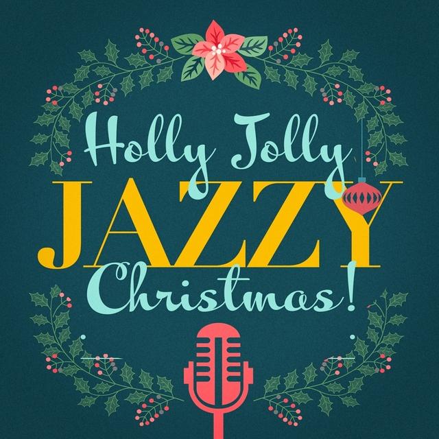 Holly Jolly Jazzy Christmas!