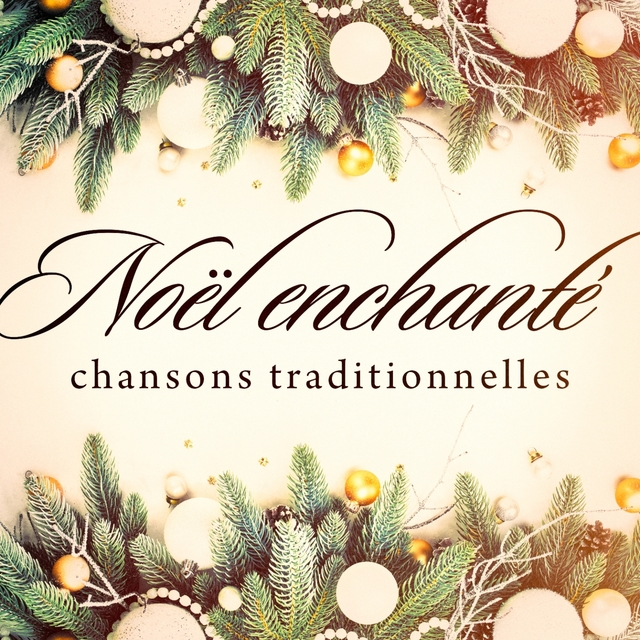 Noël enchanté : Chansons traditionnelles