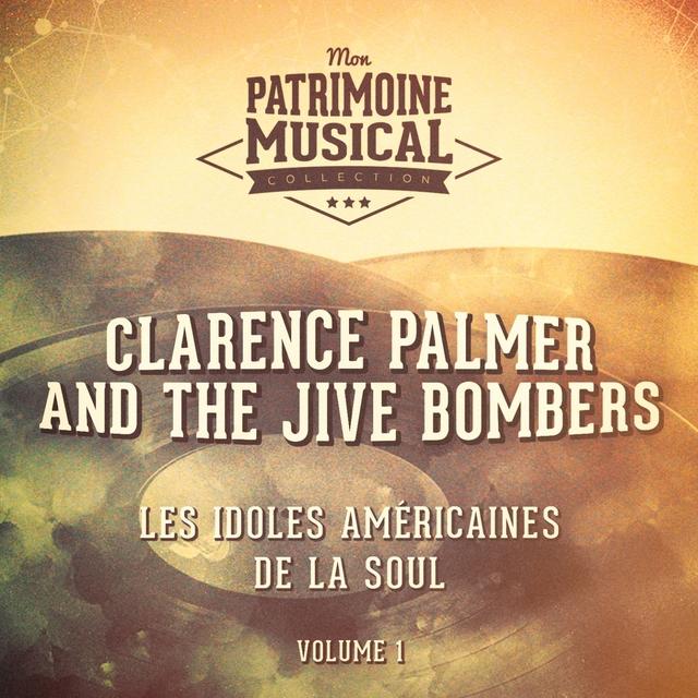 Les Idoles Américaines De La Soul: Clarence Palmer and the Jive Bombers, Vol. 1