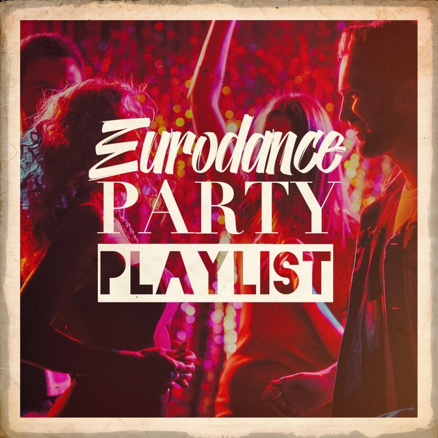 Eurodance Party Playlist