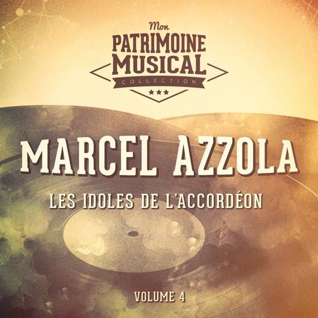 Les idoles de l'accordéon : marcel azzola, vol. 4